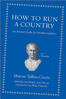 How to Run a Country By Cicero, Quintus Tullius/ Freeman, Philip (TRN)