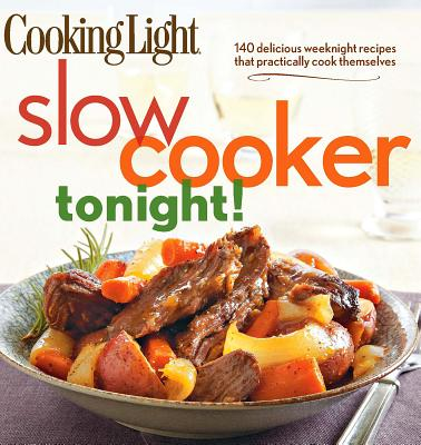 Cooking Light Slow-Cooker Tonight! By Cooking Light (COR)