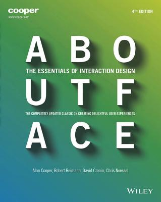 About Face By Cooper, Alan/ Reimann, Robert/ Cronin, David/ Noessel, Christopher